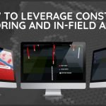 Part 2 – How to leverage constant monitoring and in-field analysis